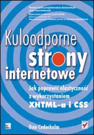 Okładka książki Kuloodporne strony internetowe. Jak poprawić elastyczność z wykorzystaniem XHTML-a i CSS