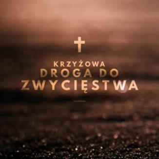 Okładka książki Krzyżowa Droga do Zwycięstwa
