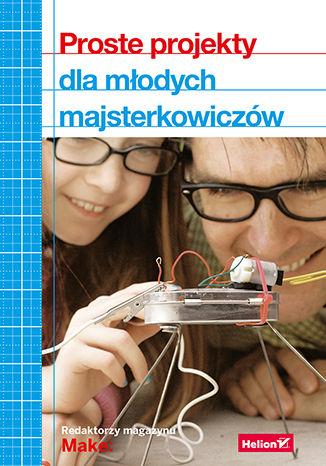 Okładka książki/ebooka Proste projekty dla młodych majsterkowiczów