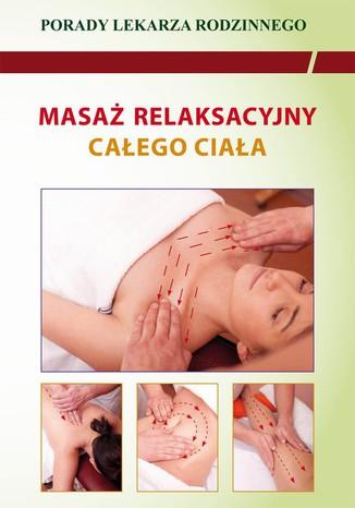 Okładka książki/ebooka Masaż relaksacyjny całego ciała. Porady Lekarza Rodzinnego