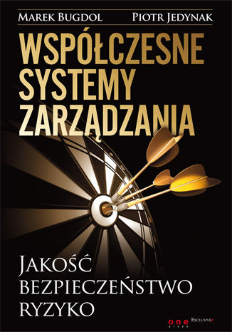 Okładka książki/ebooka Współczesne systemy zarządzania. Jakość, bezpieczeństwo, ryzyko