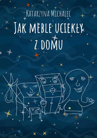 Okładka książki/ebooka Jak meble uciekły z domu