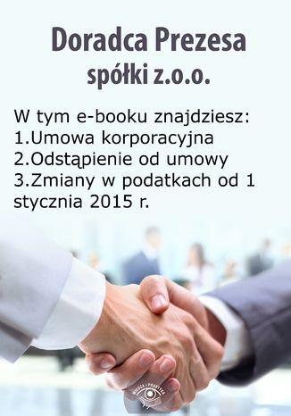Okładka książki/ebooka Doradca Prezesa spółki z o.o., wydanie styczeń-luty 2015 r