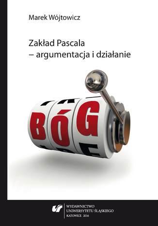 Okładka książki/ebooka Zakład Pascala - argumentacja i działanie
