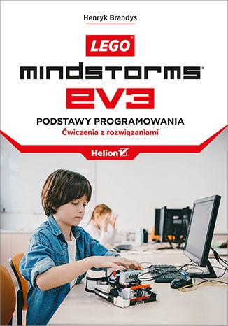 Okładka książki/ebooka LEGO Mindstorms EV3. Podstawy programowania. Ćwiczenia z rozwiązaniami