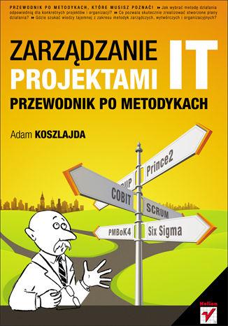 Okładka książki/ebooka Zarządzanie projektami IT. Przewodnik po metodykach