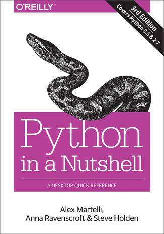 Okładka książki/ebooka Python in a Nutshell. A Desktop Quick Reference. 3rd Edition
