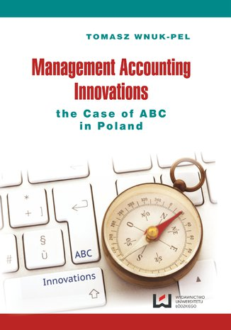 Okładka książki Management Accounting Innovations the Case of ABC in Poland