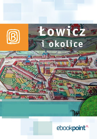 Okładka książki/ebooka Łowicz i okolice. Miniprzewodnik