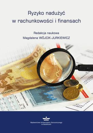 Okładka książki/ebooka Ryzyko nadużyć w rachunkowości i finansach