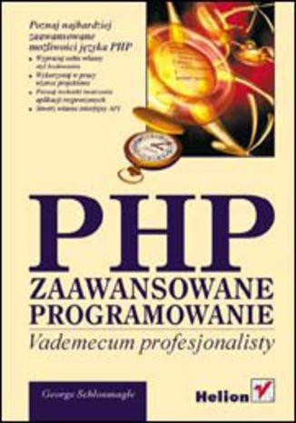 Okładka książki PHP. Zaawansowane programowanie.  Vademecum profesjonalisty