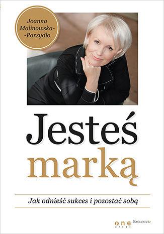 Okładka książki/ebooka Jesteś marką. Jak odnieść sukces i pozostać sobą