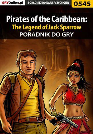 Okładka książki/ebooka Pirates of the Caribbean: The Legend of Jack Sparrow - poradnik do gry