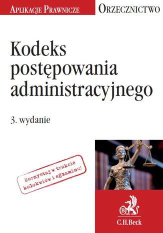 Okładka książki/ebooka Kodeks postępowania administracyjnego. Orzecznictwo Aplikanta