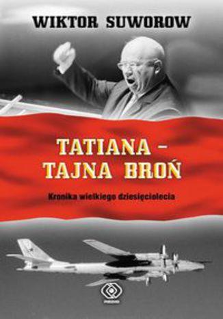 Okładka książki/ebooka Tatiana - tajna broń