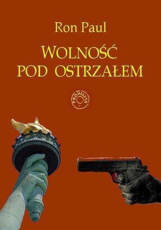 Okładka książki/ebooka Wolność pod ostrzałem