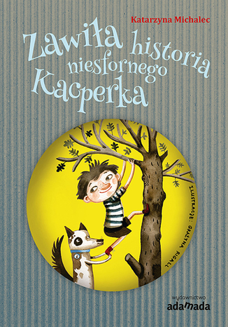 Okładka książki/ebooka Zawiła historia niesfornego Kacperka
