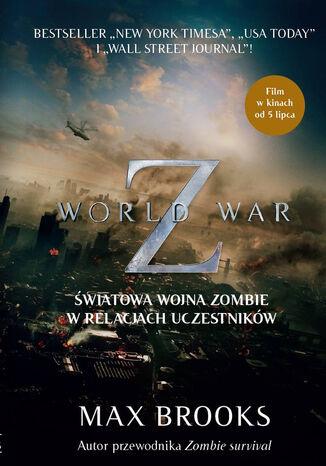 Okładka książki/ebooka WORLD WAR Z. Światowa wojna zombie w relacjach uczestników