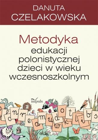 Okładka książki/ebooka Metodyka edukacji polonistycznej