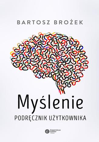 Okładka książki/ebooka Myślenie. Podręcznik użytkownika