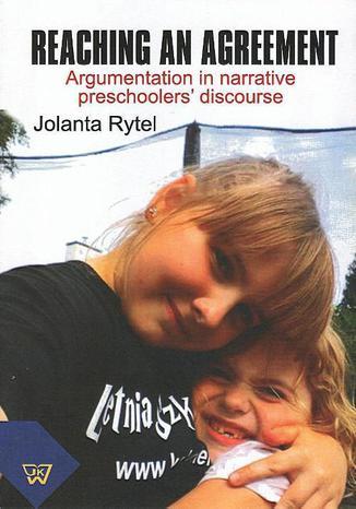Okładka książki/ebooka Reaching an agreement. Argumentation in preschoolers' narrative discourse
