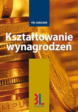 Okładka książki/ebooka Kształtowanie wynagrodzeń