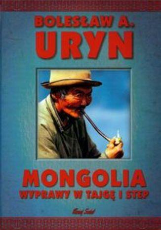 Okładka książki/ebooka Mongolia wyprawy w tajgę i step