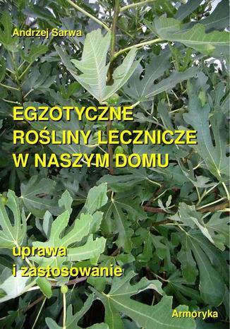 Okładka książki/ebooka Egzotyczne rośliny lecznicze w naszym domu