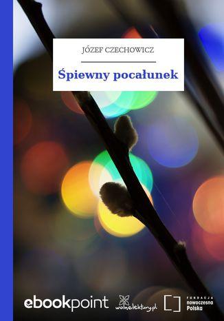 Okładka książki/ebooka Śpiewny pocałunek