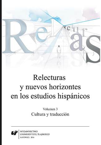 Okładka książki/ebooka Relecturas y nuevos horizontes en los estudios hispánicos. Vol. 3: Cultura y traducción