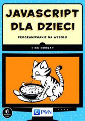 Okładka książki JavaScript dla dzieci. Programowanie na wesoło