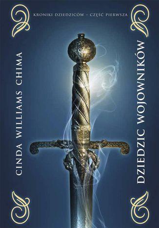 Okładka książki/ebooka Dziedzic wojowników. Tom I. Kroniki dziedziców