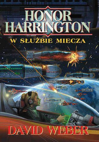 Okładka książki/ebooka Honor Harrington. W służbie miecza