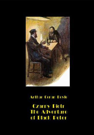 Okładka książki/ebooka Czarny Piotr. The Adventure of Black Peter