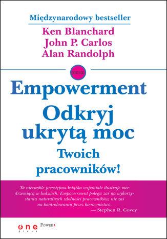 Okładka książki/ebooka Empowerment. Odkryj ukrytą moc Twoich pracowników!