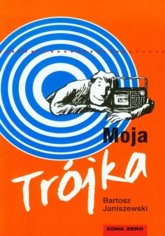 Okładka książki/ebooka Moja Trójka