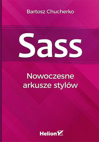 Okładka książki/ebooka Sass. Nowoczesne arkusze stylów