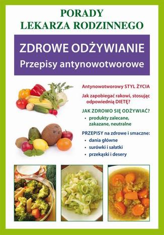 Okładka książki/ebooka Zdrowe odżywianie. Przepisy antynowotworowe. Porady lekarza rodzinnego