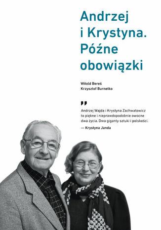 Okładka książki/ebooka Andrzej i Krystyna. Późne obowiązki