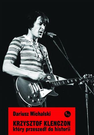 Okładka książki/ebooka Krzysztof Klenczon, który przeszedł do historii