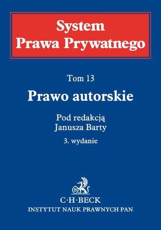 Okładka książki/ebooka Prawo autorskie. System Prawa Prywatnego. Tom 13