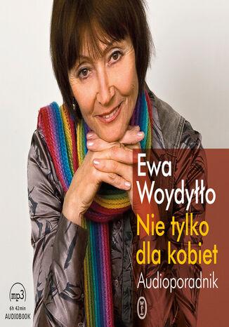 Okładka książki/ebooka Nie tylko dla kobiet. Audioporadnik