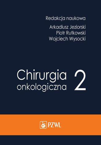 Okładka książki/ebooka Chirurgia onkologiczna. Tom 2