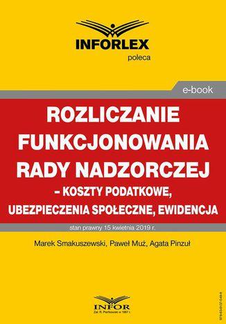 Okładka książki/ebooka Rozliczenie funkcjonowania rady nadzorczej  koszty podatkowe, ubezpieczenia społeczne i ewidencja