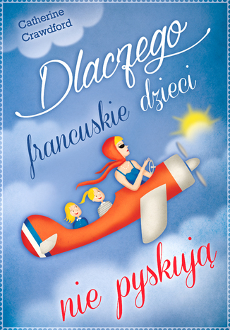 Okładka książki/ebooka Dlaczego francuskie dzieci nie pyskują