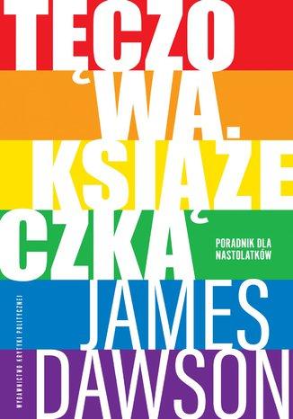 Okładka książki/ebooka Tęczowa książeczka. Poradnik dla nastolatków