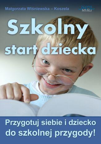 Okładka książki/ebooka Szkolny start dziecka. Szkolny start dziecka
