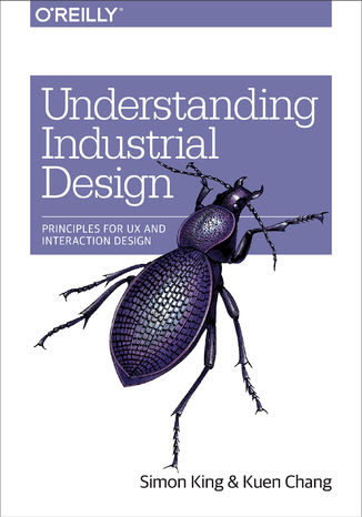Okładka książki/ebooka Understanding Industrial Design. Principles for UX and Interaction Design