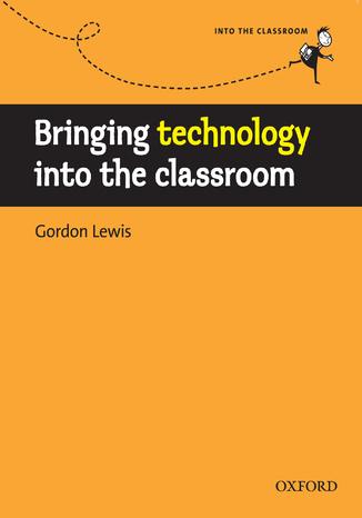 Okładka książki/ebooka Bringing technology into the classroom - Into the Classroom