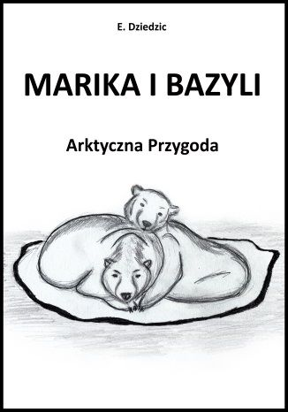 Okładka książki/ebooka Marika i Bazyli. Arktyczna Przygoda